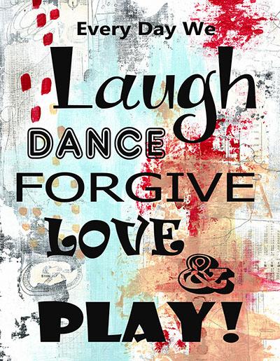 Laugh-Dance-Love-Forgive