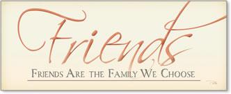 חברים הם משפחה שאנחנו בוחריםשלט,משפט, מוטו, לוגו